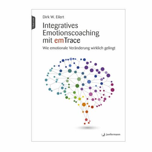 Taschenbuch: Integratives Emotionscoaching mit emTrace